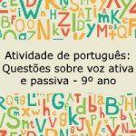 Atividade de português: Questões sobre voz ativa e passiva – 9º ano