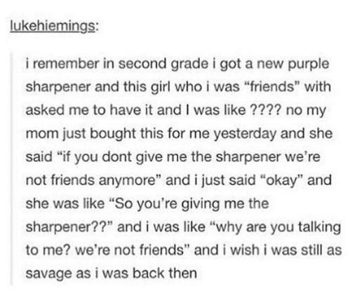 All I did in elementary was stab a kid with a pencil