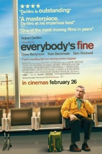 Everybody's Fine (2009)   99 min-Adventure  Drama- 4December2009 (USA)  7.1 Your rating:  -/10  Ratings: 7.1/10 from 31,169 users  Metascore: 47/100   Reviews: 105 user   153 critic   25 from Metacritic.com  A widower who realized his only connection to his family was through his wife sets off on an impromptu road trip to reunite with each of his grown children.