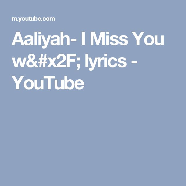 Aaliyah- I Miss You w/ lyrics - YouTube