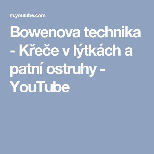 Bowenova technika - Křeče v lýtkách a patní ostruhy - YouTube