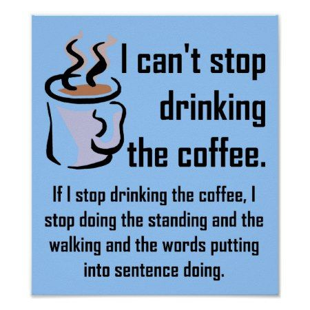 Can't Stop The Coffee Funny Poster Sign - tap, personalize, buy right now!