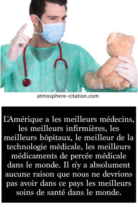 L'Amérique a les meilleurs médecins,  Trouvez encore plus de citations et de dictons sur: http://www.atmosphere-citation.com/article/photo-medical-meilleur.html?