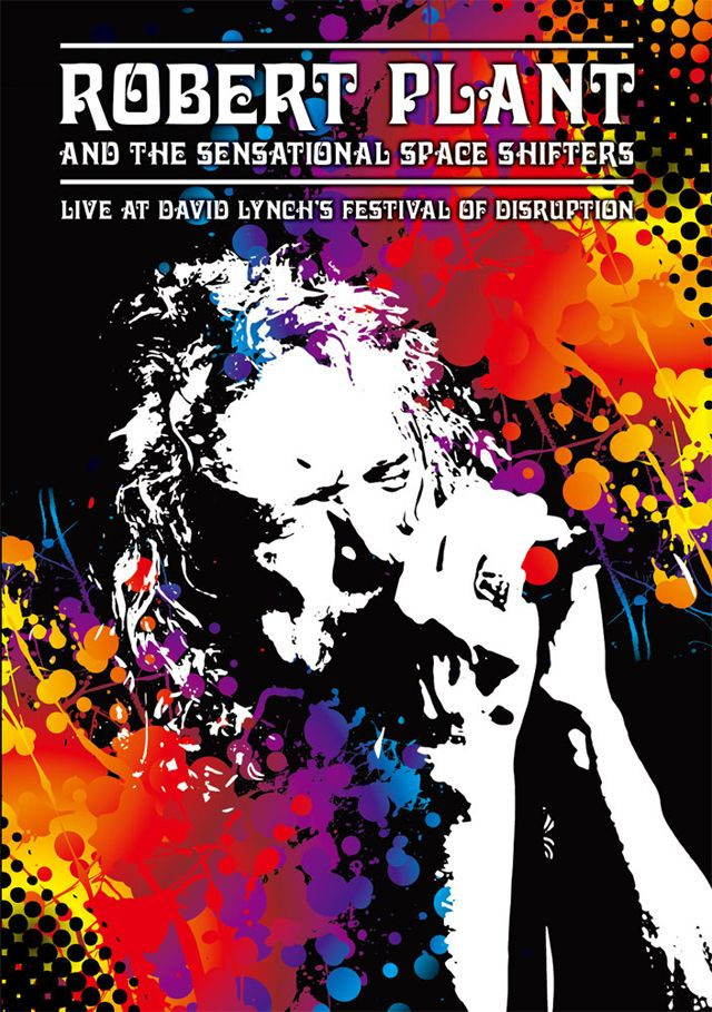 Robert Plant and the Sensational Space Shifters / Live at David Lynch's Festival of Disruption