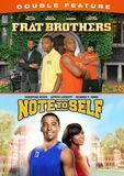 Frat Brothers/Note to Self [DVD], 28350941