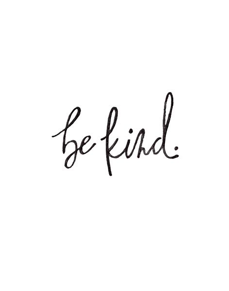17 Best Ideas About Be Kind On Pinterest Kind Words To