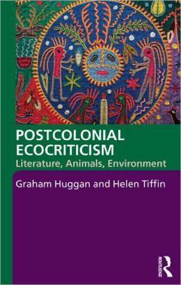 """Postcolonial Ecocriticism: Literature, Animals, Environment""  PR9084 .H84 2010"