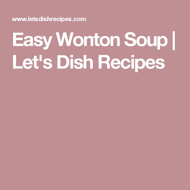 Easy Wonton Soup | Let's Dish Recipes