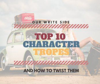 Top 10 Character Tropes and How to Twist Them - OWS Ink, LLC