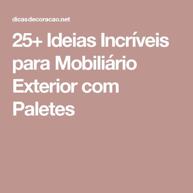 25+ Ideias Incríveis para Mobiliário Exterior com Paletes