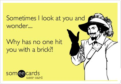 !: Giggle, Quotes, Truth, Funny Stuff, Ecards, Pet Peeve, E Cards