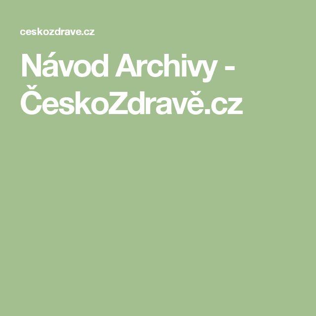 Návod Archivy - ČeskoZdravě.cz