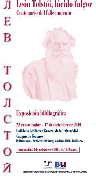 León Tolstói, lúcido fulgor: Centenario del fallecimiento. Exposición bibliográfica. 22 de noviembre-17 de diciembre de 2010.