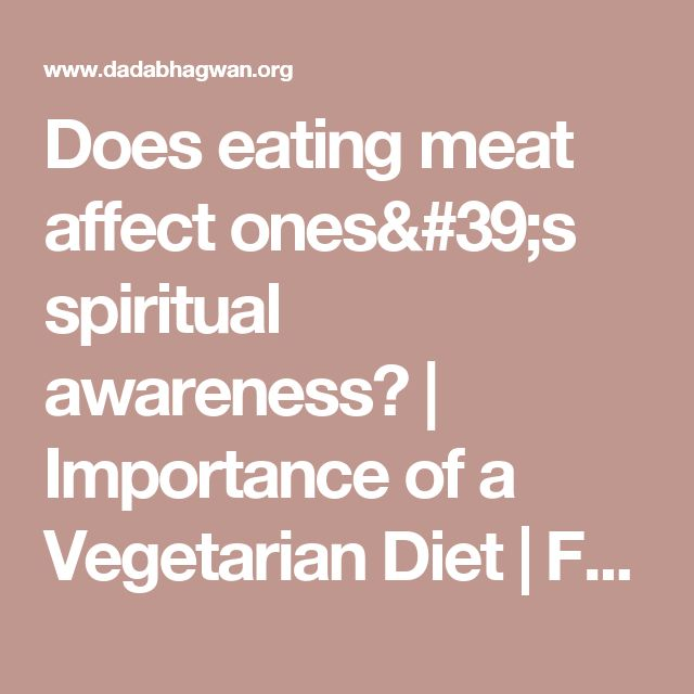 Does eating meat affect ones's spiritual awareness? | Importance of a Vegetarian Diet | Food and Spirituality