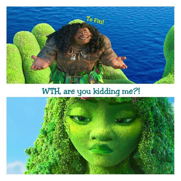 Te Fiti seriouuuus face  Maui<- Talk less  Moana funny