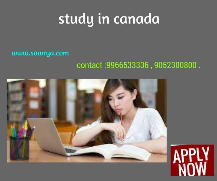 Study in Canada  contact - sowrya consultancy  www.sowrya.com