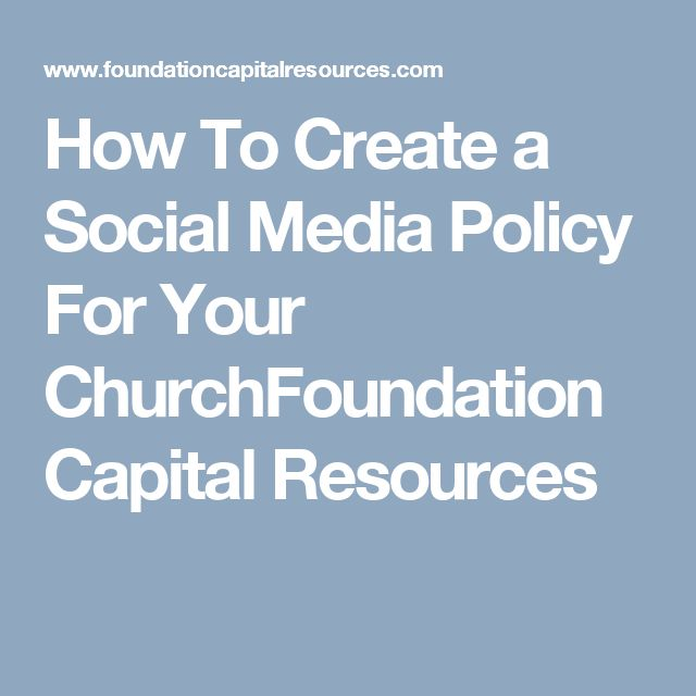 How To Create a Social Media Policy For Your ChurchFoundation Capital Resources