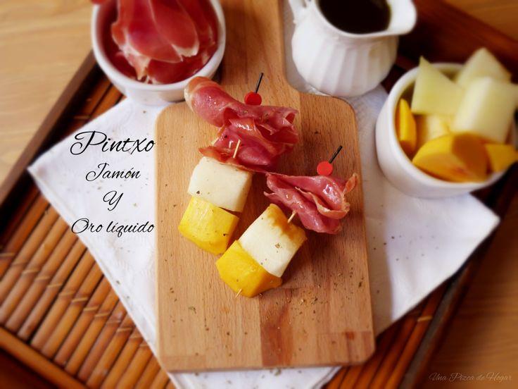 Una Pizca de Hogar: Pintxo de Jamón con fruta y Oro líquido.