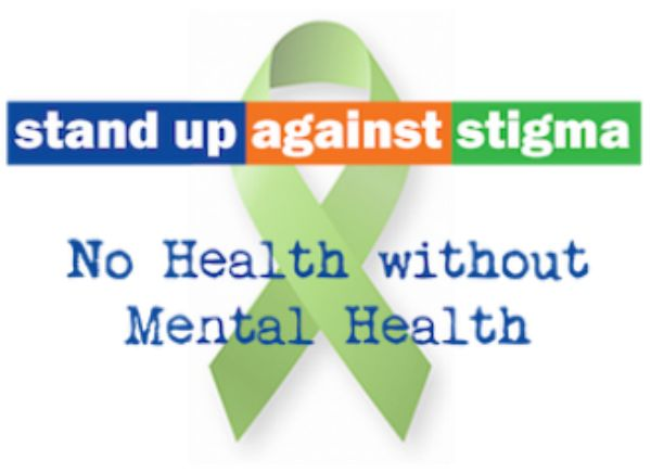 Stand Up Against Stigma. No Health without Mental Health.