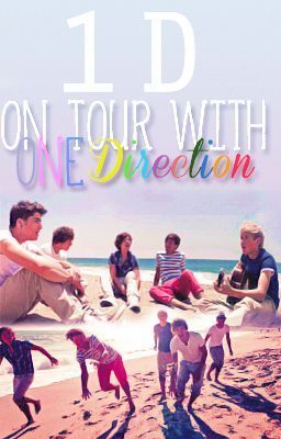 Take A Trip With The Boys #1 - A One Direction Fanfiction - On Tour With One Direction- A One Direction Fan Fic. -