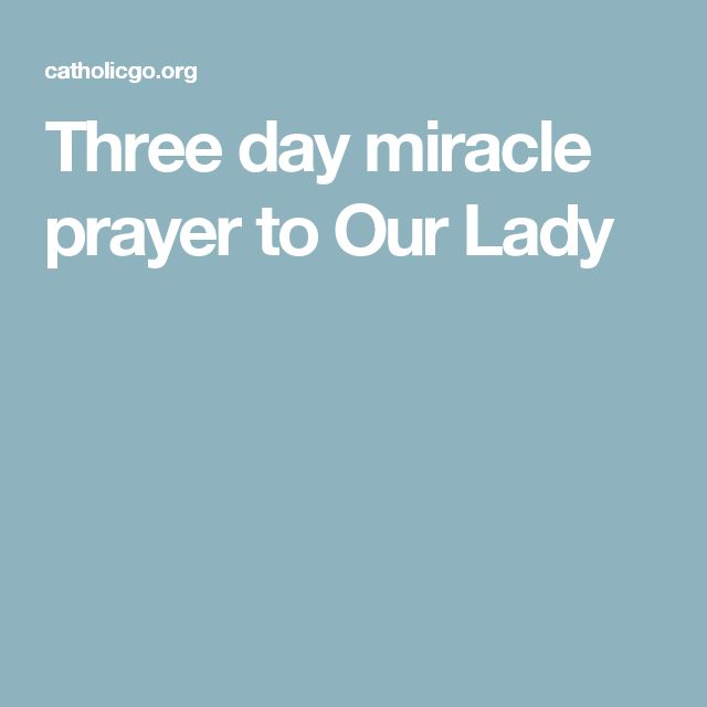 Three day miracle prayer to Our Lady