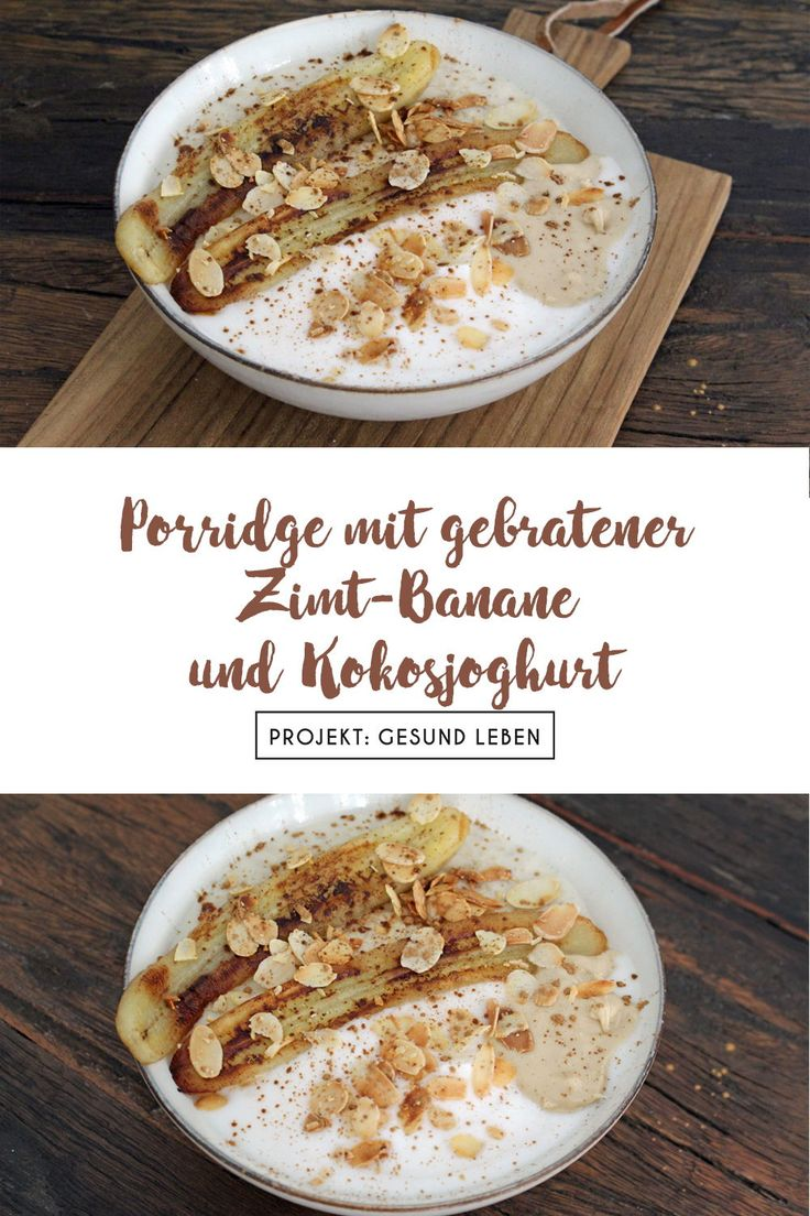 Recipe: Porridge with fried cinnamon banana and coconut yoghurt   – Gesunde Herbst-Rezepte