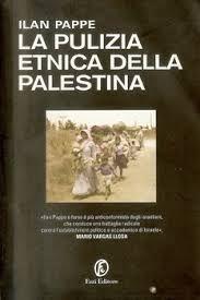 La pulizia etnica della Palestina -Ilan Pappe.