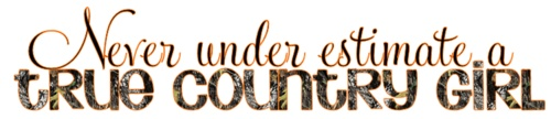 ♥There aren't many true country girl out there anymore but I'm happy and proud to say I'm one of em!
