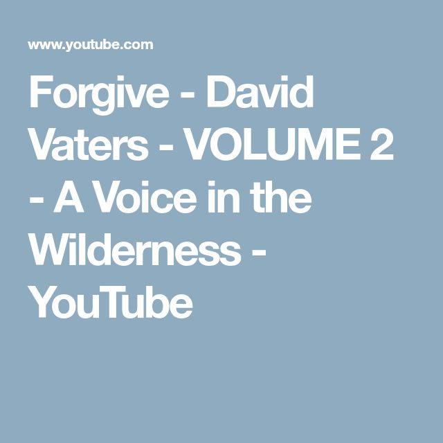 Forgive - David Vaters - VOLUME 2 - A Voice in the Wilderness - YouTube