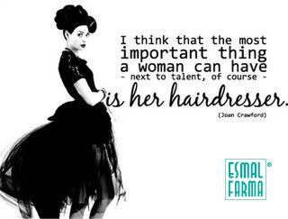 La cosa più importante che una donna deve avere..è il suo parrucchiere!!