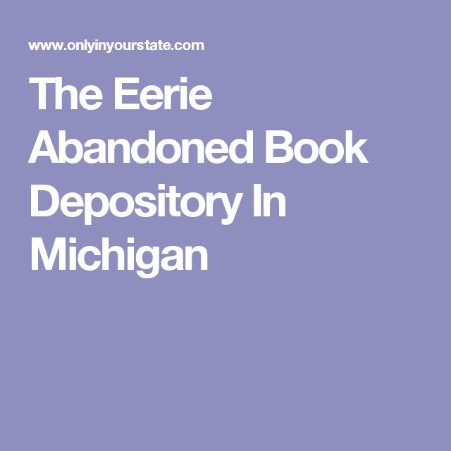 The Eerie Abandoned Book Depository In Michigan