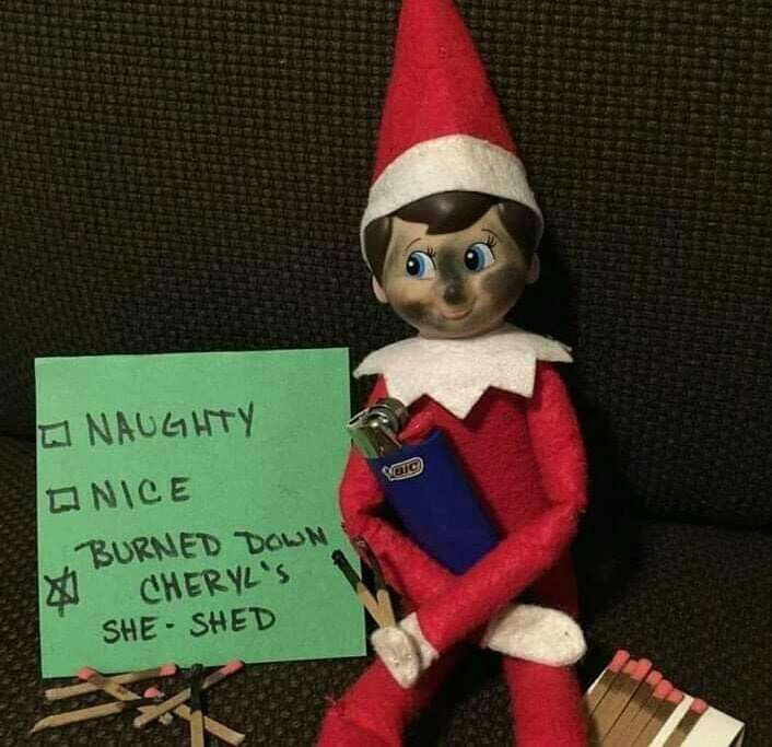 He Burned Down Sheryl S She Shed Bad Elf Awesome Elf On The Shelf Ideas Elf On The Shelf Elf
