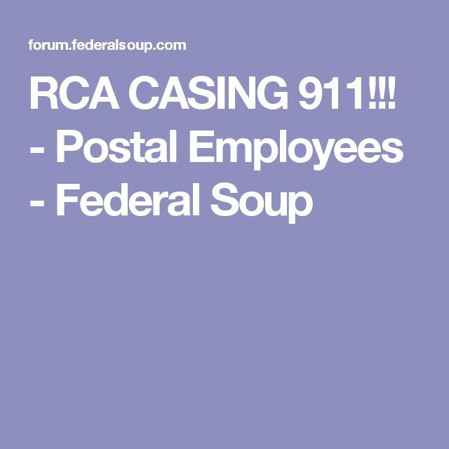 RCA CASING 911!!! - Postal Employees - Federal Soup