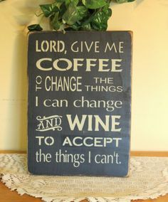 """Primitive """"Coffee and wine"""" serenity prayer wooden sign - your color choice"""