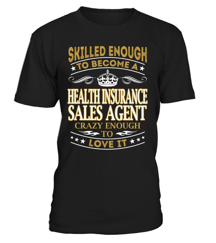 Health Insurance Sales Agent - Skilled Enough To Become #HealthInsuranceSalesAgent