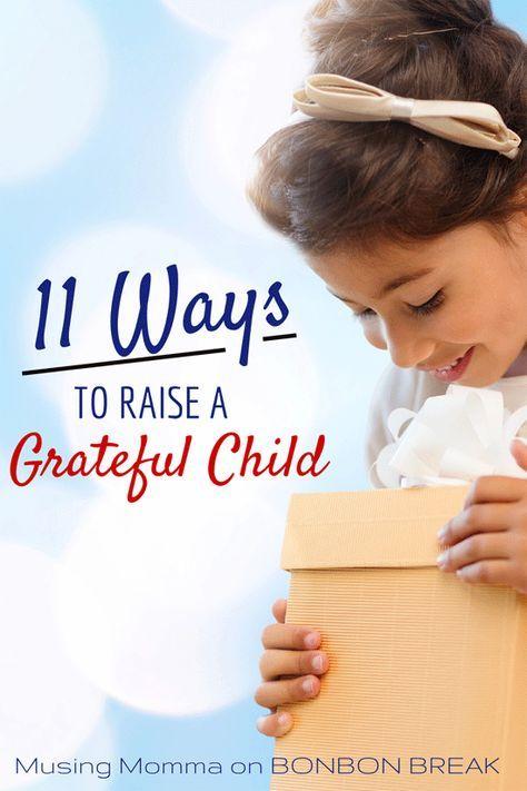 11 Ways To Raise A Grateful Child by Ellie of Musing Momma grateful child