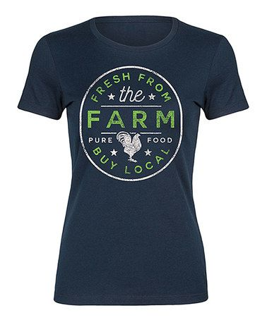 Look at this #zulilyfind! Navy 'Fresh From The Farm Buy Local' Fitted Tee - Women #zulilyfinds