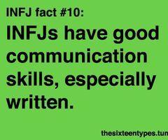 INFJ fact - INFJs have good communication skills, especially WRITTEN.