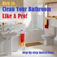 Step by step instructions from a veteran cleaning lady on how to clean your bathroom like a for How to clean a bathroom step by step