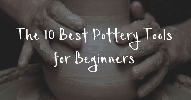Best Pottery tools for Beginners: Are you starting a pottery course and looking for the best pottery tools? Here we list the 10 Best Pottery Tools for Beginners