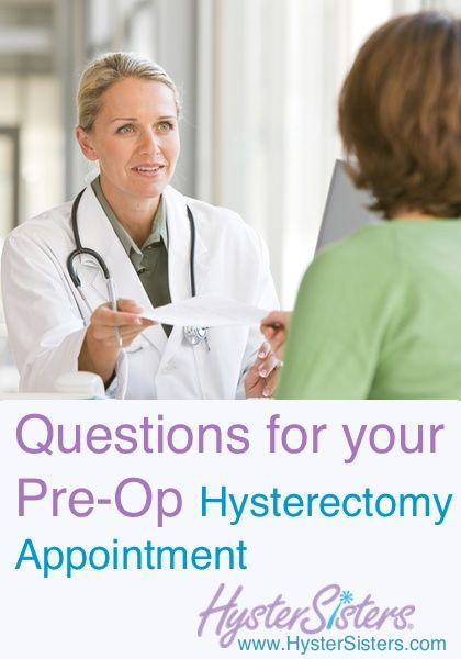 Questions for Your Pre-Op Hysterectomy Appointment | Pre-Op Hysterectomy HysterSisters Article