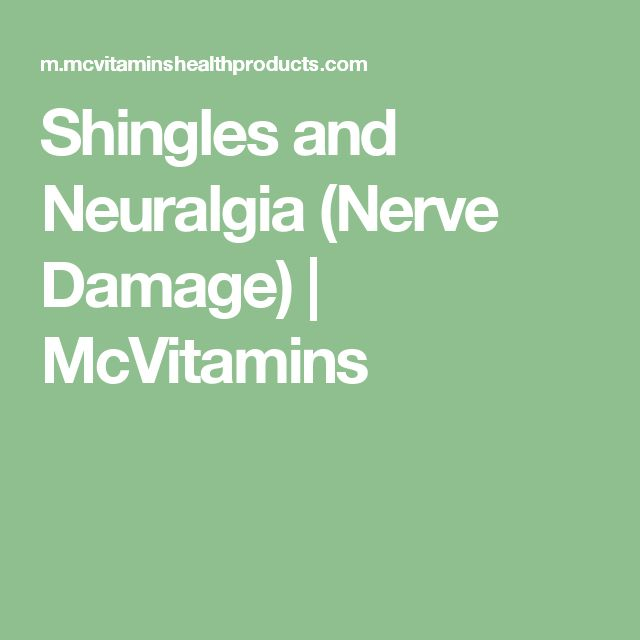 Shingles And Neuralgia Nerve Damage Mcvitamins