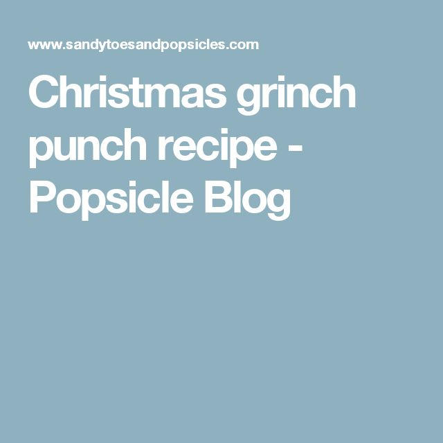 Christmas grinch punch recipe - Popsicle Blog