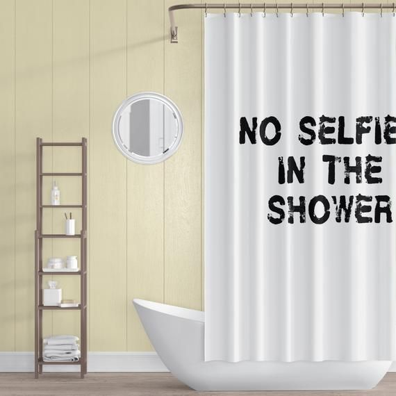 No Selfies In The Shower White Shower Curtain Funny Shower Curtains White Shower Curtain Apartment Bathroom