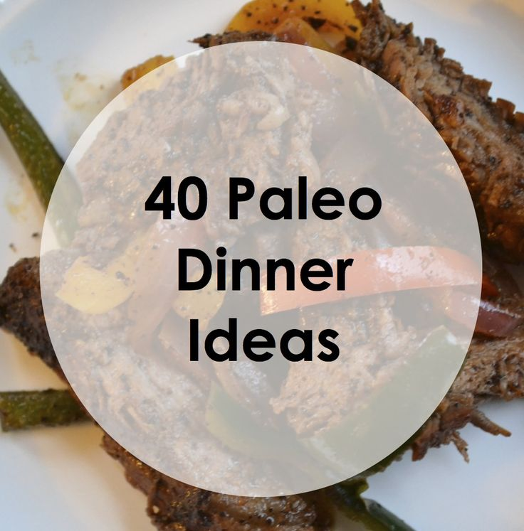 I still have a problem with the name, but these look like good base recipes for some lower carb meals. Paleo Pointers: 40 Paleo Dinner Ideas