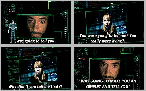 """""""I was going to make you an omelet and tell you!"""" One of my favorite parts of Iron Man 2"""