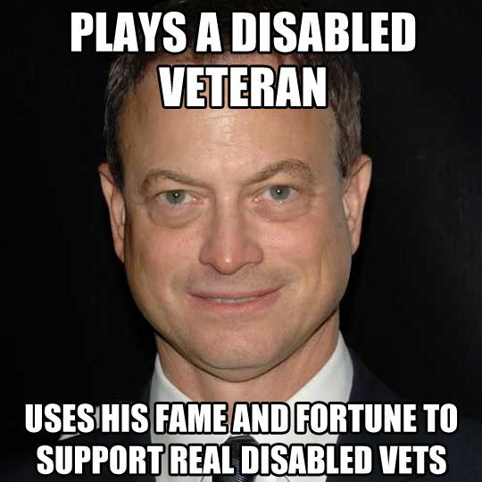 Good guy Gary Sinise. He came to my college last summer to do a concert for a wounded soldier. They raised money to build him a house that he could live in that was handicap accessible.