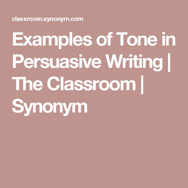 Examples of Tone in Persuasive Writing | The Classroom | Synonym