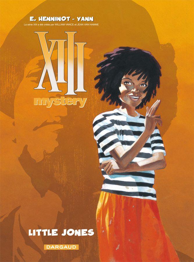 XIII Mystery tome 3 : Little Jones. Scénario : Yann, Dessin : Henninot. #XIII #BDXIII #Dargaud