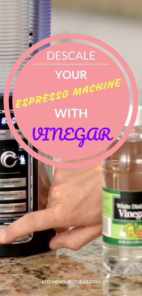 Descale Your Espresso Machine With Vinegar In 6 Quick Steps Descale Coffee Machine Best Home Espresso Machine Espresso Machine